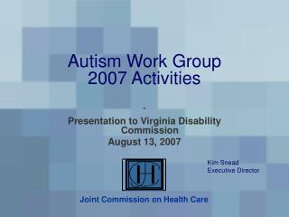 Autism Work Group 2007 Activities