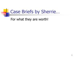 Case Briefs by Sherrie…