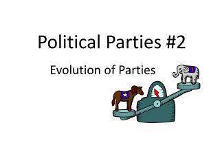 Political Parties #2