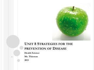 Unit 8 Strategies for the prevention of Disease
