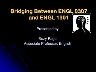Bridging Between ENGL 0307 and ENGL 1301