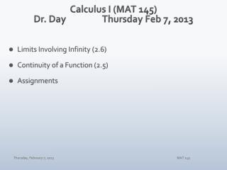 Calculus I (MAT 145) Dr. Day Thur sday  Feb  7,  2013