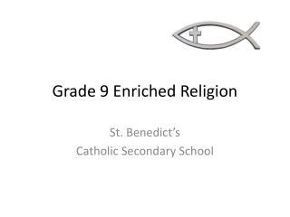 Grade 9 Enriched Religion