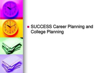 SUCCESS Career Planning and College Planning