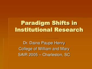 Paradigm Shifts in Institutional Research