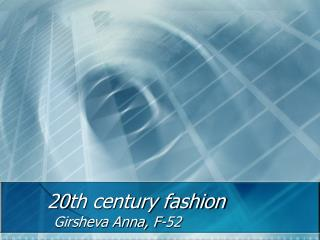 20 th century fashion