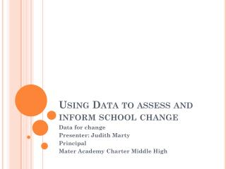 Using Data to assess and inform school change