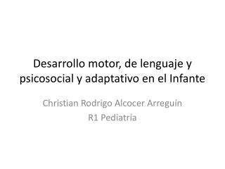Desarrollo motor, de lenguaje y psicosocial y adaptativo en el Infante