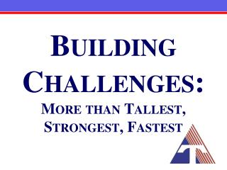 Building Challenges: More than Tallest, Strongest, Fastest