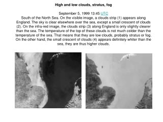 High and low clouds, stratus, fog September 5, 1999 13:45  UTC