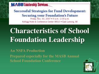 Characteristics of School Foundation Leadership