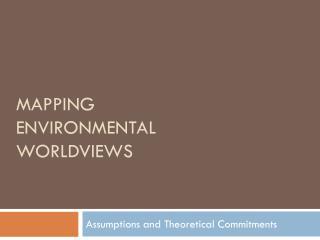 Mapping Environmental Worldviews