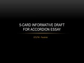 5-card  informative draft  for accordion essay