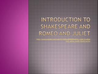 Introduction to Shakespeare and Romeo and Juliet