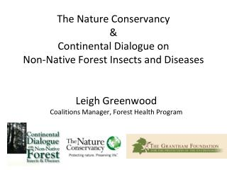 The Nature Conservancy & Continental Dialogue on  Non-Native Forest Insects and Diseases