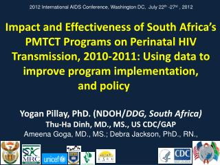 2012 International AIDS Conference, Washington DC,  July 22 th  -27 st  , 2012