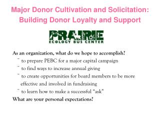 Major Donor Cultivation and Solicitation: Building Donor Loyalty and Support