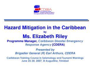 Hazard Mitigation in the Caribbean by  Ms. Elizabeth Riley