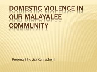 Domestic Violence in our  Malayalee  Community