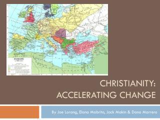 Christianity: Accelerating change