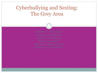 Cyberbullying  and Sexting: The Grey Area