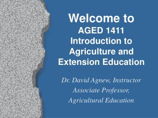 Welcome to AGED 1411 Introduction to Agriculture and Extension Education