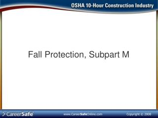 Fall Protection, Subpart M