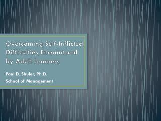Overcoming Self-Inflicted Difficulties Encountered by Adult  Learners