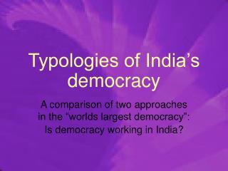 Typologies of India's democracy