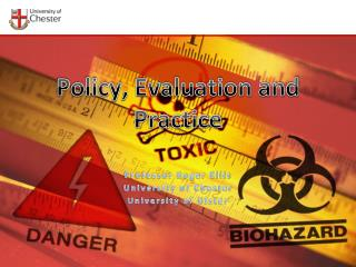 Policy, Evaluation and Practice