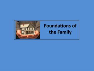 Foundations of the Family