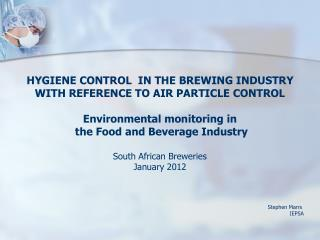 HYGIENE CONTROL  IN THE BREWING INDUSTRY WITH REFERENCE TO  AIR  PARTICLE CONTROL