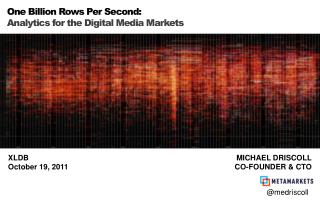 One Billion Rows Per Second: Analytics for the Digital Media Markets