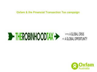 Oxfam & the Financial Transaction Tax campaign