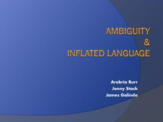 Ambiguity  &  Inflated Language
