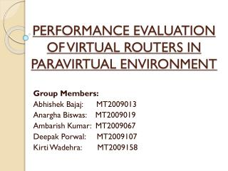 PERFORMANCE EVALUATION OF VIRTUAL ROUTERS IN PARAVIRTUAL ENVIRONMENT