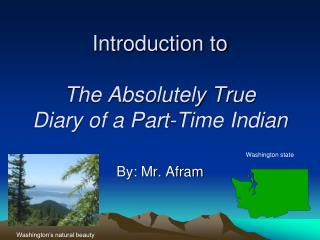 Introduction to  The Absolutely True  Diary of a Part-Time Indian