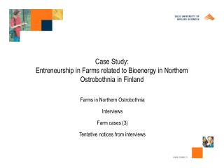 Case Study: Entreneurship in Farms related to Bioenergy in Northern Ostrobothnia in Finland