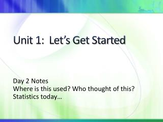 Unit 1:  Let's Get Started