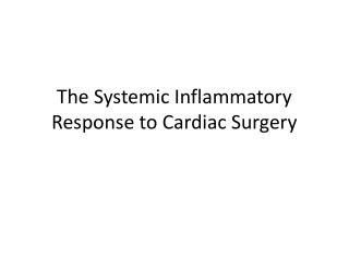 The Systemic Inflammatory Response to Cardiac Surgery