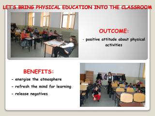 LET'S BRING PHYSICAL EDUCATION INTO  THE CLASSROOM