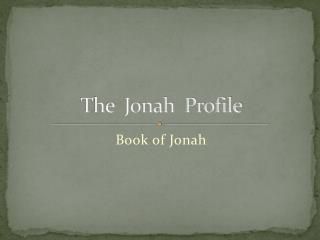 The  Jonah  Profile