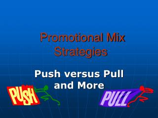 Promotional Mix  Strategies