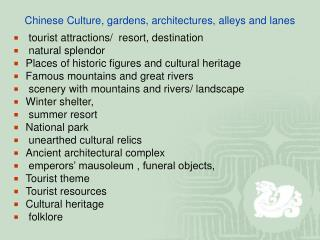 Chinese Culture, gardens, architectures, alleys and lanes