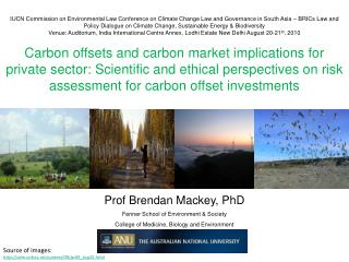 Prof  Brendan  Mackey, PhD Fenner  School of Environment & Society