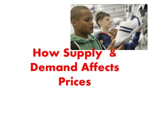 How Supply  & Demand Affects Prices