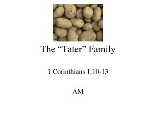 """The """"Tater"""" Family"""