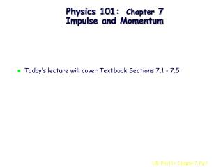 Physics 101:  Chapter 7 Impulse and Momentum