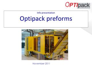 Info  presentation Optipack  preforms