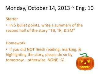 Monday, October 14, 2013 ~ Eng. 10
